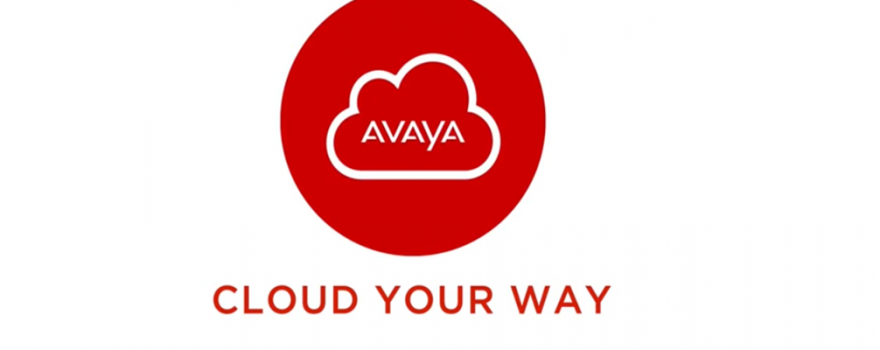 Avaya Cloud Solutions - Cloud Your Way